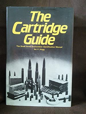 The Cartridge Guide: The Small Arms Ammunition Identification Manual