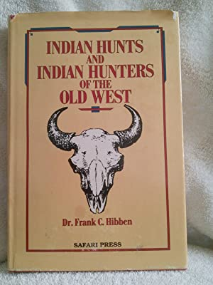 Indian Hunts and Indian Hunters of the: Dr. Frank C.