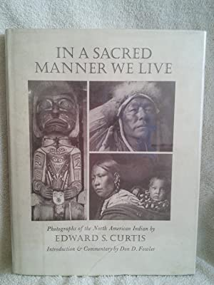 In A Sacred Manner We Live: Photographs: Commentary by Don