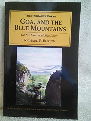 Goa, and the Blue Mountains Or; Six Months of Sick Leave: Richard Francis Burton