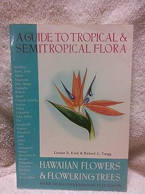 Hawaiian Flowers & Flowering Trees: A Guide: Loraine E. Kuck,