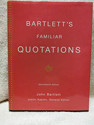 Bartlett's Familiar Quotations: a Collection of Passages,: John Bartlett