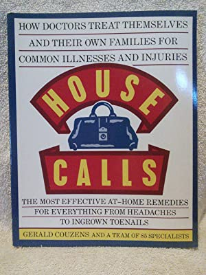 House Calls: How Doctors Treat Themselves and: Edited by Gerald