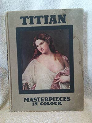 Titian (Masterpieces in Colour): S. L. Bensusan