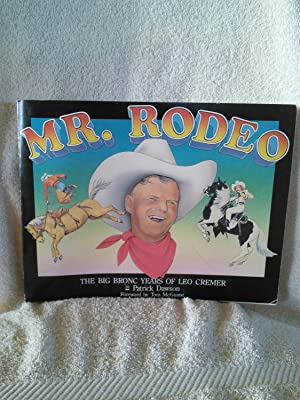 Mr. Rodeo, The Big Bronc Years of Leo Cremer