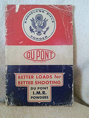 Better Loads for Better Shooting with du Pont Improved Military Rifle Powders