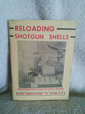Reloading Shotgun Shells: editors at Pioneer