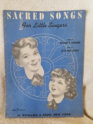 Sacred Songs For little Singers: Lyrics by William