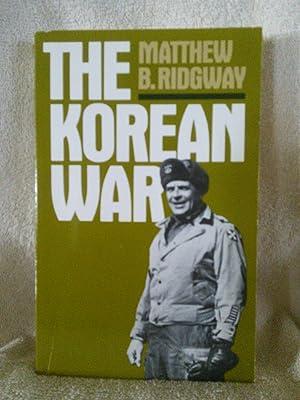 The Korean War: How We Met the: Matthew B. Ridgway