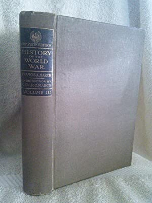 History of the World War, An Authentic: Francis A. March,