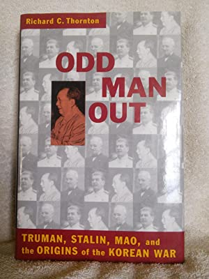 Odd Man Out: Truman, Stalin, Mao, and: Richard C. Thornton