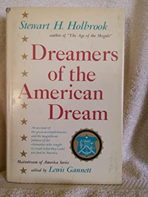 Dreamers of the American Dream: An Account: Stewart H. Holbrook/Lewis