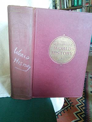 The Illustrated World history: A Record of: Edited by Sir
