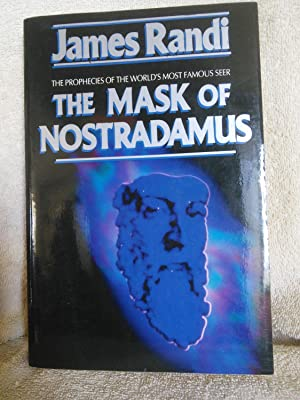 The Mask of Nostradamus: The Prophecies of: James Randi