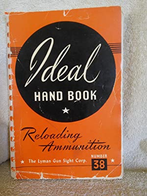 The Ideal Handbook on Reloading Ammunition for: The Lyman Gun