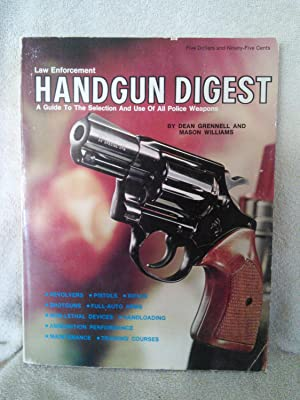 Law Enforcement Handgun Digest: A Guide to: Dean Grennell and