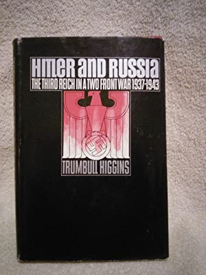 Hitler and Russia: The Third Reich In: Trumbull Higgins