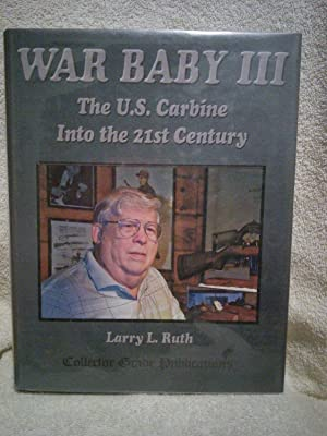 War Baby III: The U.S. Carbine Into: Larry L. Ruth