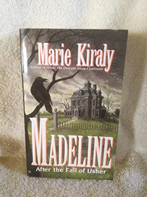 Madeline After the Fall of Usher: Marie Kiraly