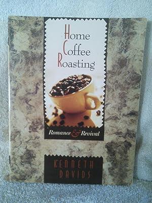Home Coffee Roasting: Romance & Revival: Kenneth Davids