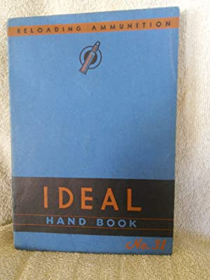 The Ideal Hand Book No. 31: Reloading Ammunition for Rifles, Revolvers, Pistols and Shotguns