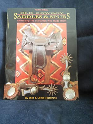 Old Cowboy Saddles & Spurs: Identifying the Craftsmen Who Made Them