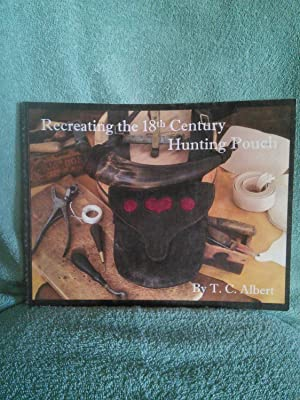 Recreating the 18th Century Hunting Pouch: T. C. Albert