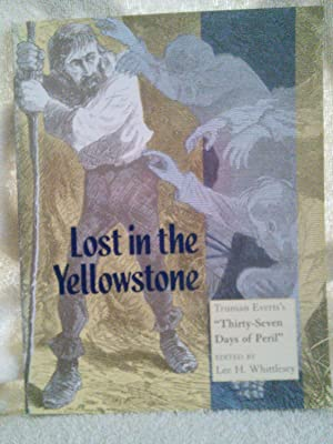 "Lost in the Yellowstone, Truman Everts's ""Thirty-Seven: Edited By Lee"
