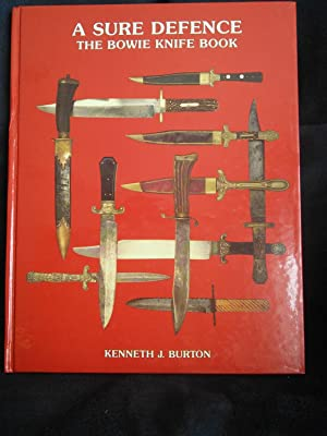 A Sure Defence: The Bowie Knife Book