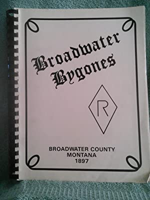 Broadwater Bygones: a History of Broadwater County: Grace Hollaway et
