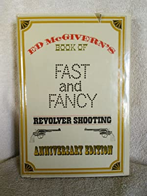 Ed McGivern's Fast and Fancy Revolver Shooting,: Ed McGivern