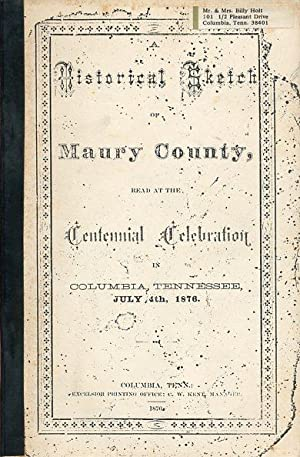 A Historical Sketch of Maury County, Read: Maury County Historical