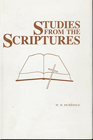 Studies from the Scriptures (First Edition): W. H. Durrence
