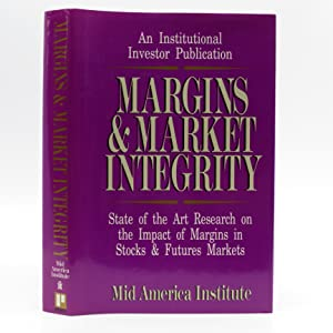 Margins & Market Integrity: State of the: Mid America Institute