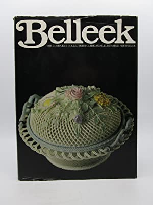 Belleek: The Complete Collector's Guide and Illustrated Reference (Signed First Edition)