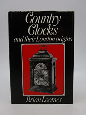 Country Clocks and Their London Origins (Signed First Edition))