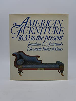 American Furniture: 1620 To the Present (First Edition)