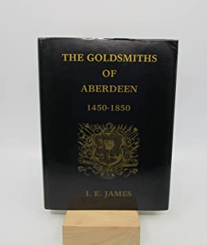 The Goldsmiths of Aberdeen, 1450-1850
