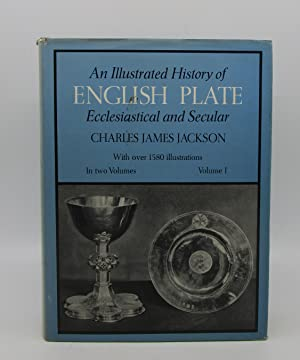 An Illustrated History of English Plate: Ecclesiastical and Secular (Two Volume Set)