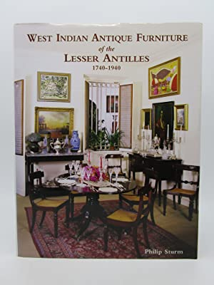 West-Indian Antique Furniture of The Lesser Antilles: 1740-1940