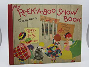My Peek-A-Boo Show Book: Carrie Dudley