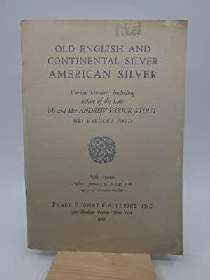 Old English and Continental Silver.estate of Mr. and Mrs, Andrew Varick Stout