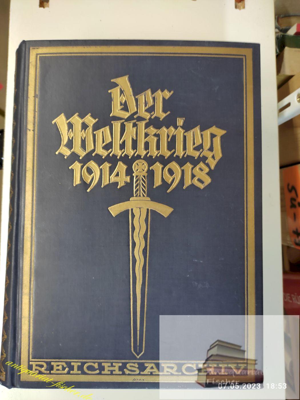 Der Weltkrieg 1914 bis 1918 Bd. 4: Reichsarchiv: