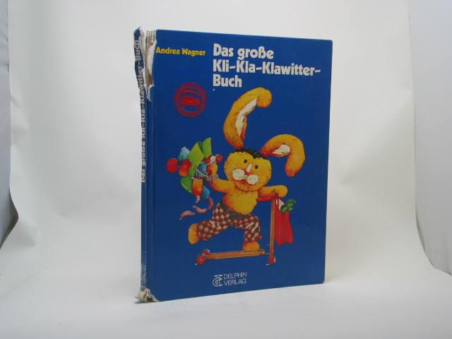 Das große Kli- Kla- Klawitterbuch - Wagner, Andrea