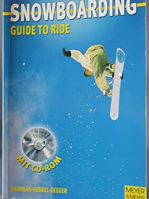 Snowboarding : guide to ride ;