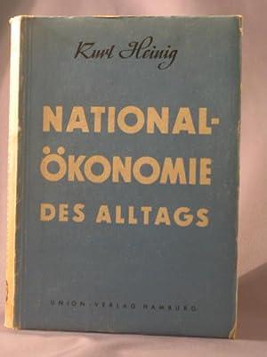 Nationalökonomie des Alltags.: Heinig, Kurt: