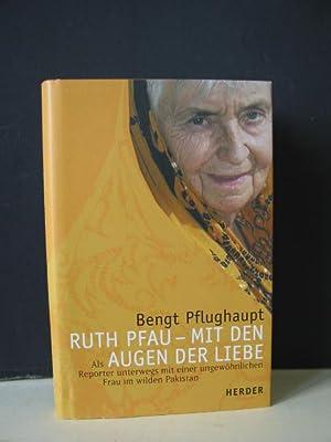 Ruth Pfau : mit den Augen der: Pflughaupt, Bengt: