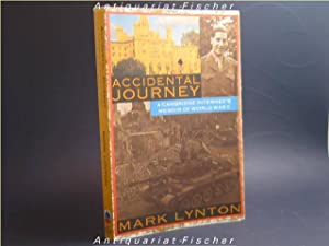 Accidental Journey A Cambridge Internee's Memoirs of World War II.