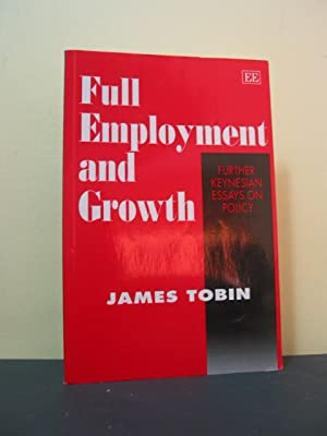 Full Employment and Growth: Futher Keynesian Essays on Policy: Further Keynesian Essays on Policy