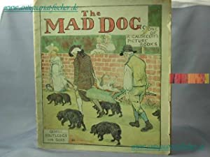 An Elegy on the Death of a Mad Dog. Pictured by Randolph Caldecott. Sung by Master Bill Primrose.
